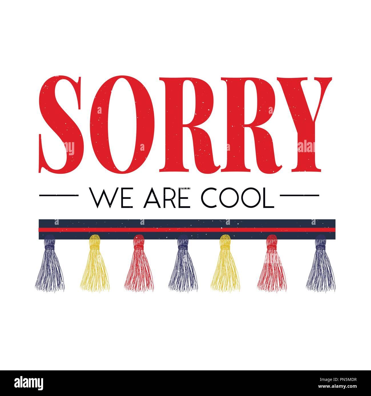 c5c5ac62b5 slogan Sorry Cool phrase graphic vector Print Fashion lettering ...