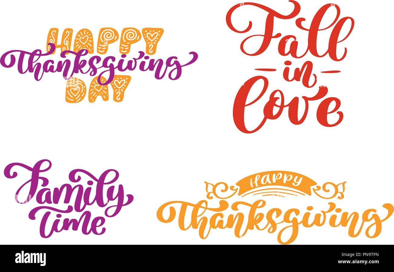 set of calligraphy phrases happy thanksgiving day fall to love family time holiday family positive quotes text lettering postcard or poster graphic
