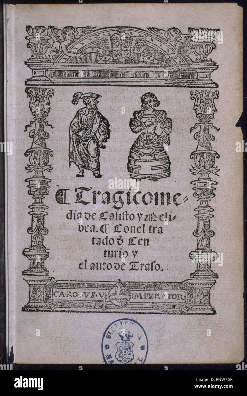 TRAGICOMEDIA DE CALISTO Y MELIBEA-EDICION DE MEDINA DEL CAMPO 1530/40-R-3801. Author: ROJAS FERNANDO DE. Location: BIBLIOTECA NACIONAL-COLECCION. MADRID. - Stock Image