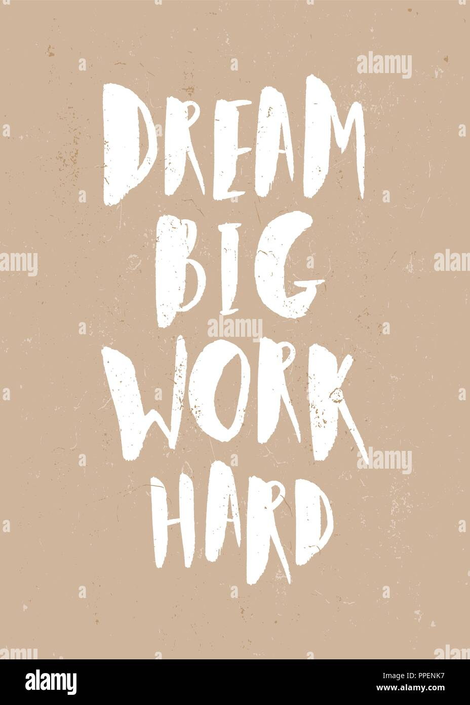 Dream Big Work Hard Inspirational Quote Poster Design Hand