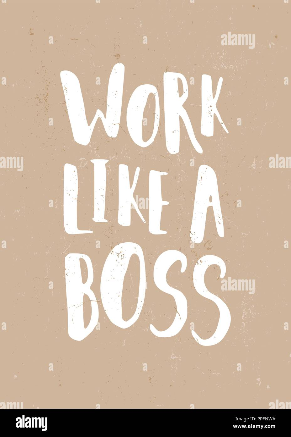 Work Like A Boss Inspirational Quote Poster Design Hand Lettered