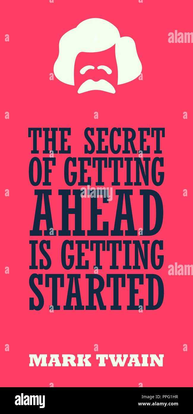 'The secret of getting ahead is getting started'. Witty motivational quote of Mark Twain. - Stock Vector