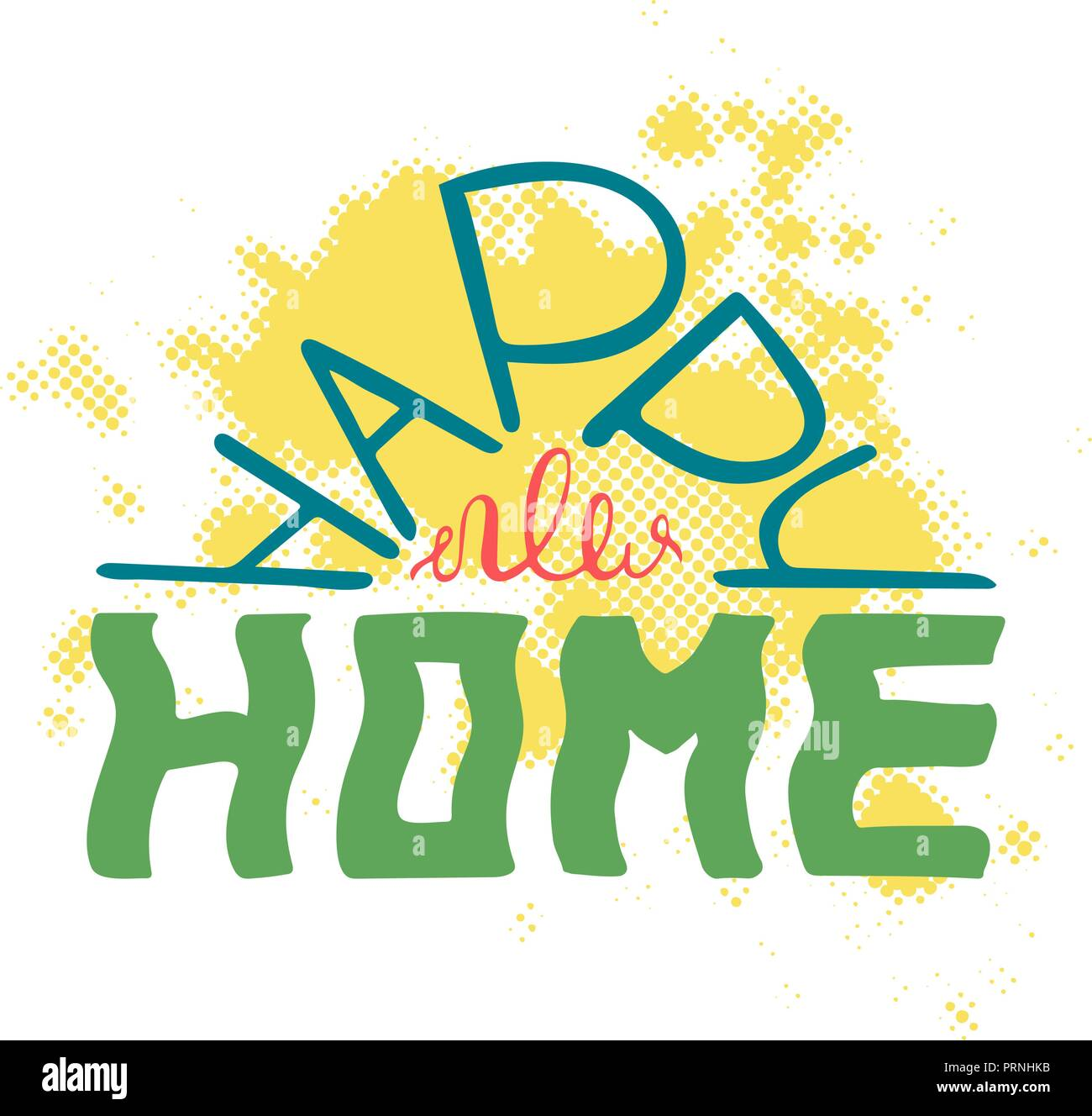Happy new home. Colourful quote for postcards and banners. Vector illustration made by hand. - Stock Vector