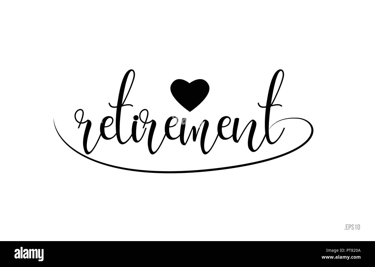 retirement word text with black and white love heart suitable for