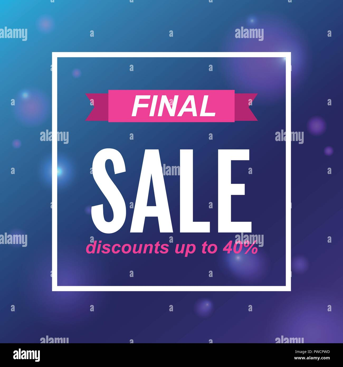 Final sale Vector template The inscription Final sale Discounts up to 40 percent in white frame on abstract blurred background - Stock Vector