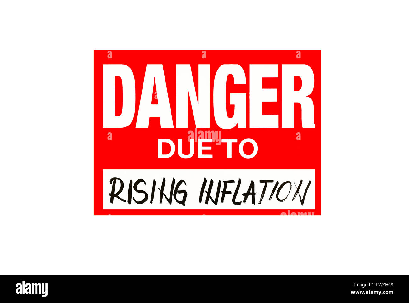 Sign danger due to rising inflation  isolated on  white with black letters - Stock Image