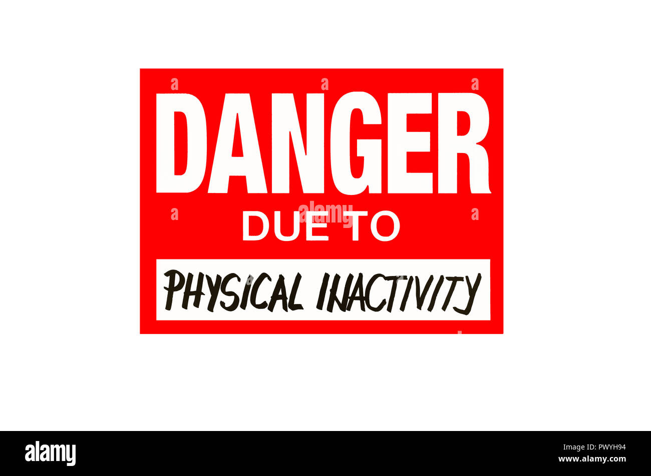 Sign danger due to physical inactivity  isolated on white with black letters - Stock Image
