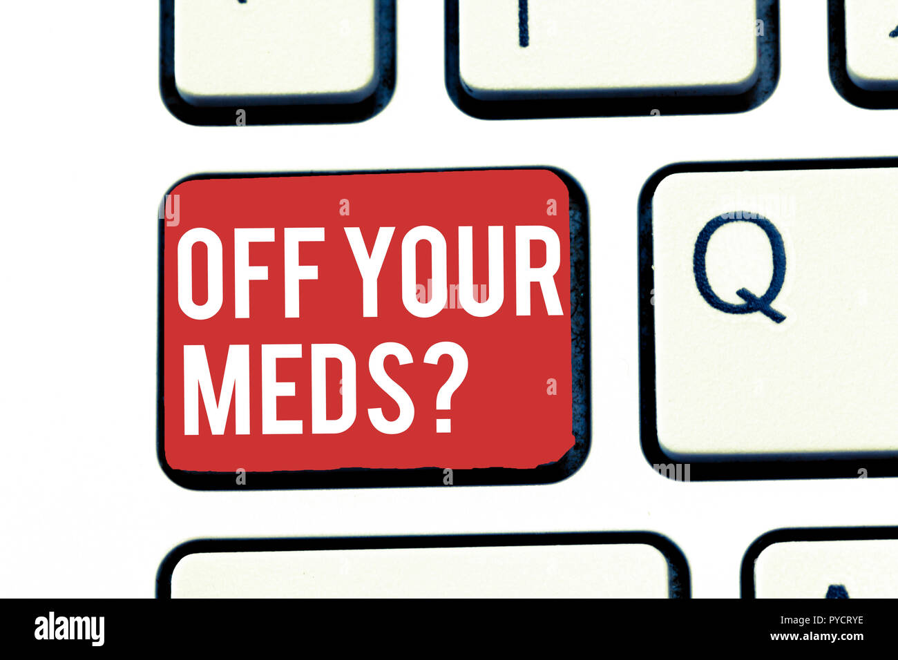 Handwriting text writing Off Your Meds question. Concept meaning Stopping the usage of prescribe medications. - Stock Image
