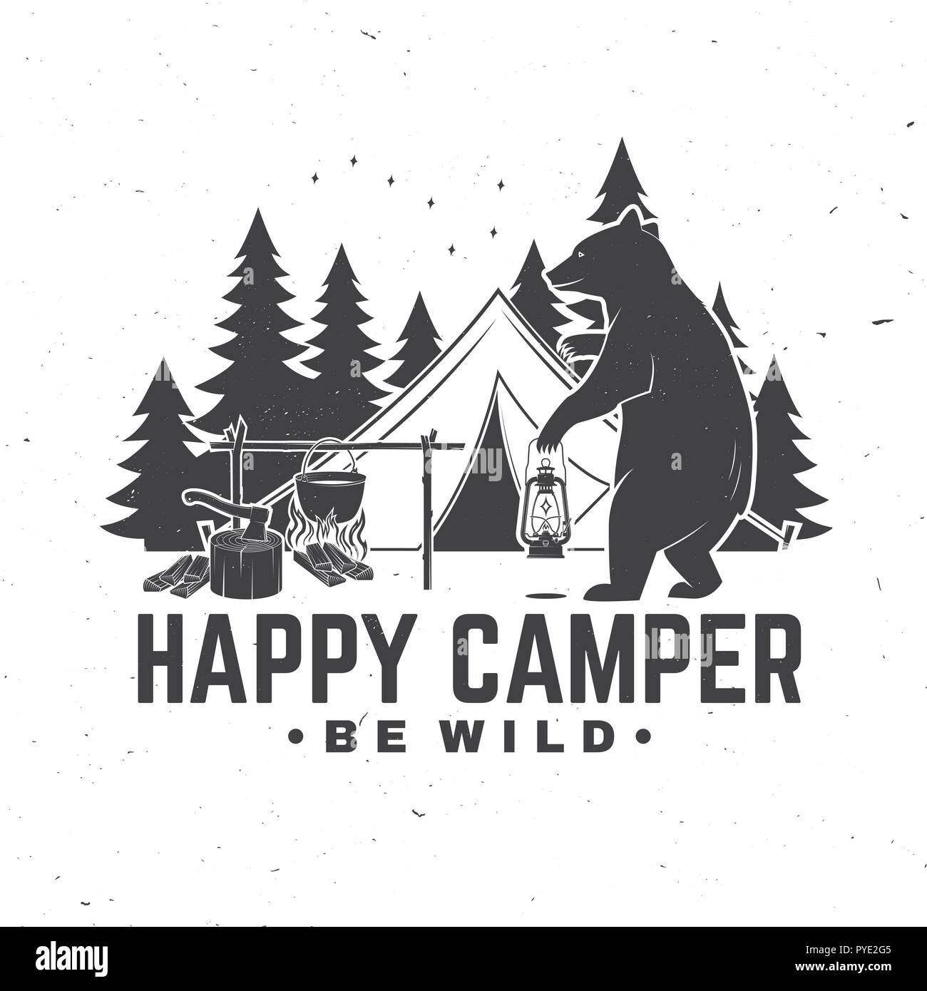 Happy camper. Be wild. Vector illustration. Concept for shirt or logo, print, stamp or tee. Vintage typography design with camping tent, bear with lantern, campfire and forest silhouette. - Stock Image