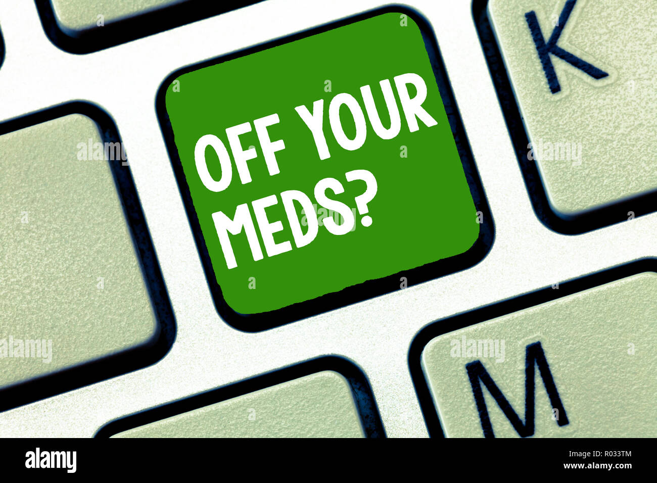 Handwriting text Off Your Meds question. Concept meaning Stopping the usage of prescribe medications. - Stock Image