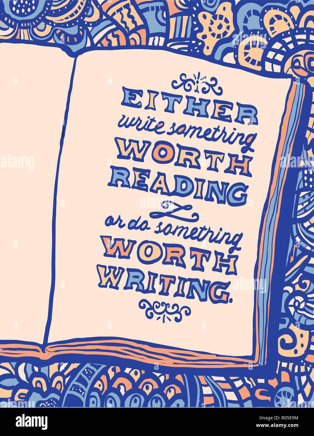 Illustration with notebook and Benjamin Franklin's quote 'Either write something worth reading or do something worth writing.' Doodle background.  Col - Stock Vector