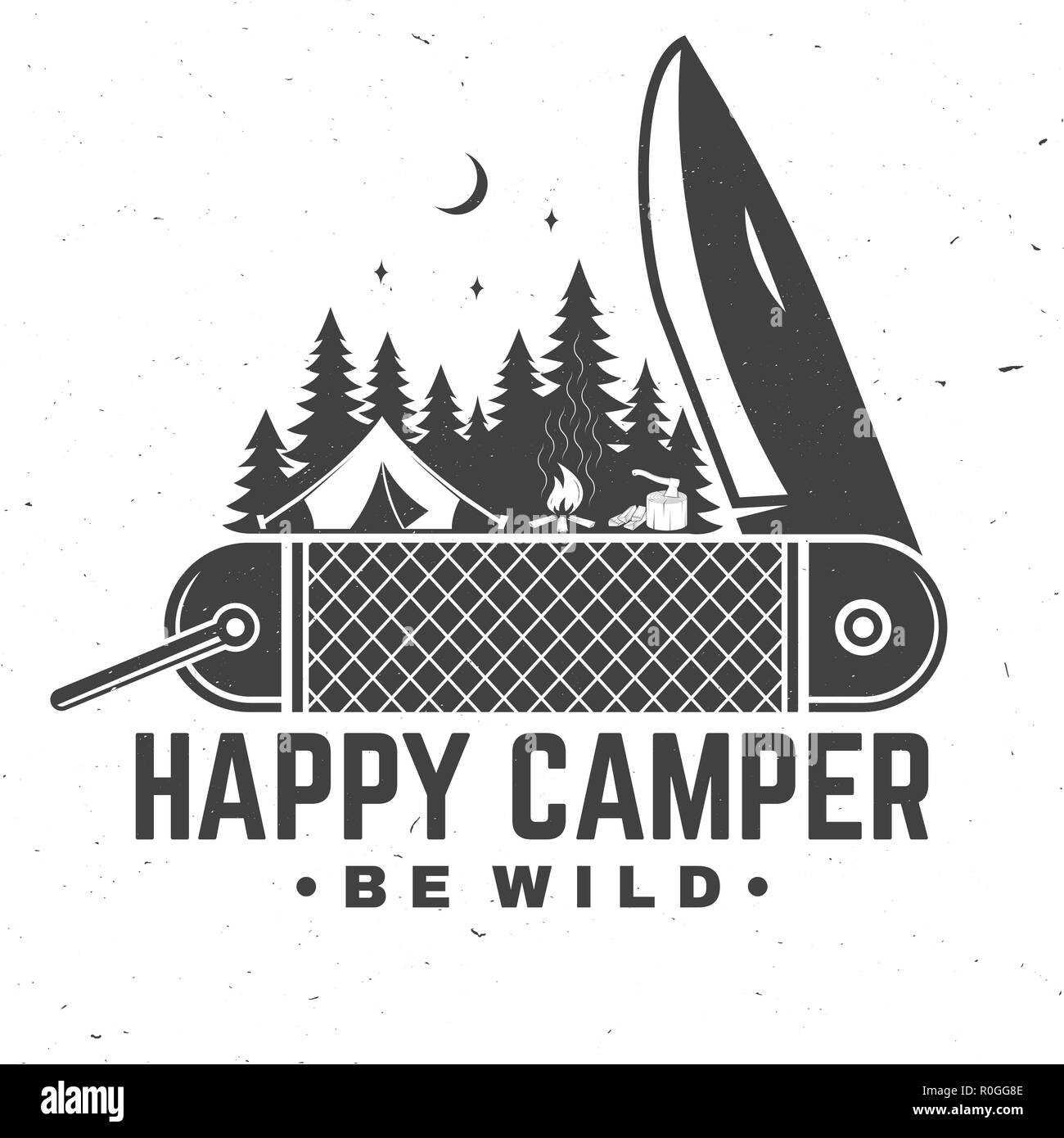 Happy camper. Be wild. Vector illustration. Concept for shirt or badge, overlay, print, stamp or tee. Vintage typography design with pocket knife, camping tent and forest silhouette in the night. - Stock Image
