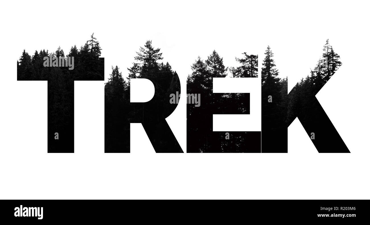 trek word made from outdoor wilderness treetop lettering stock photo