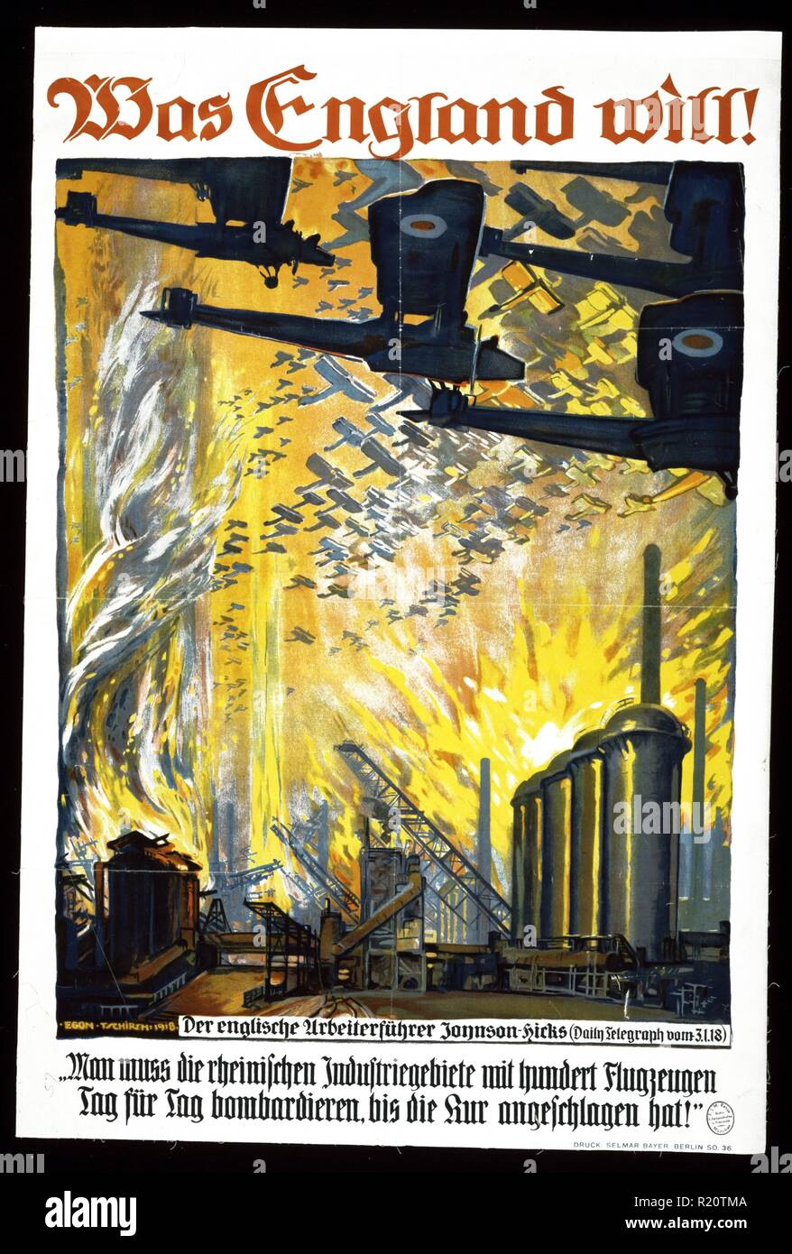 Poster shows swarms of British planes bombing a factory. Text: What England wants! Additional text is a quote from British Labour party leader Johnson-Hicks which appeared in the Daily Telegraph, Jan. 3, 1918: 'One must bomb the Rhine industrial area day by day with hundreds of airplanes, until the cure [destruction of German industrial production] has occurred.' Dated 1918 - Stock Image