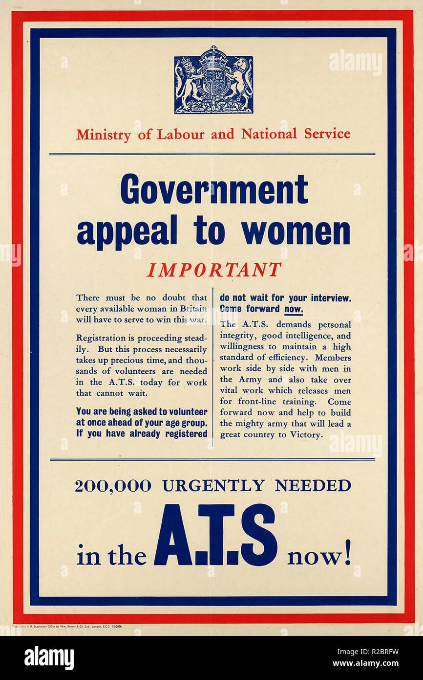 1939-45 WW2. Urgent Appeal Poster Government direct appeal to women. Important.. 200000 Urgently Needed in the A.T.S now ! The Auxiliary Territorial Service was the women's branch of the British Army during World War II The Auxiliary Territorial Service ATS was the women's branch of the British Army during the Second World War. It was formed on 9 September 1938, initially as a women's voluntary service, and existed until 1 February 1949, when it was merged into the Women's Royal Army Corps. - Stock Image