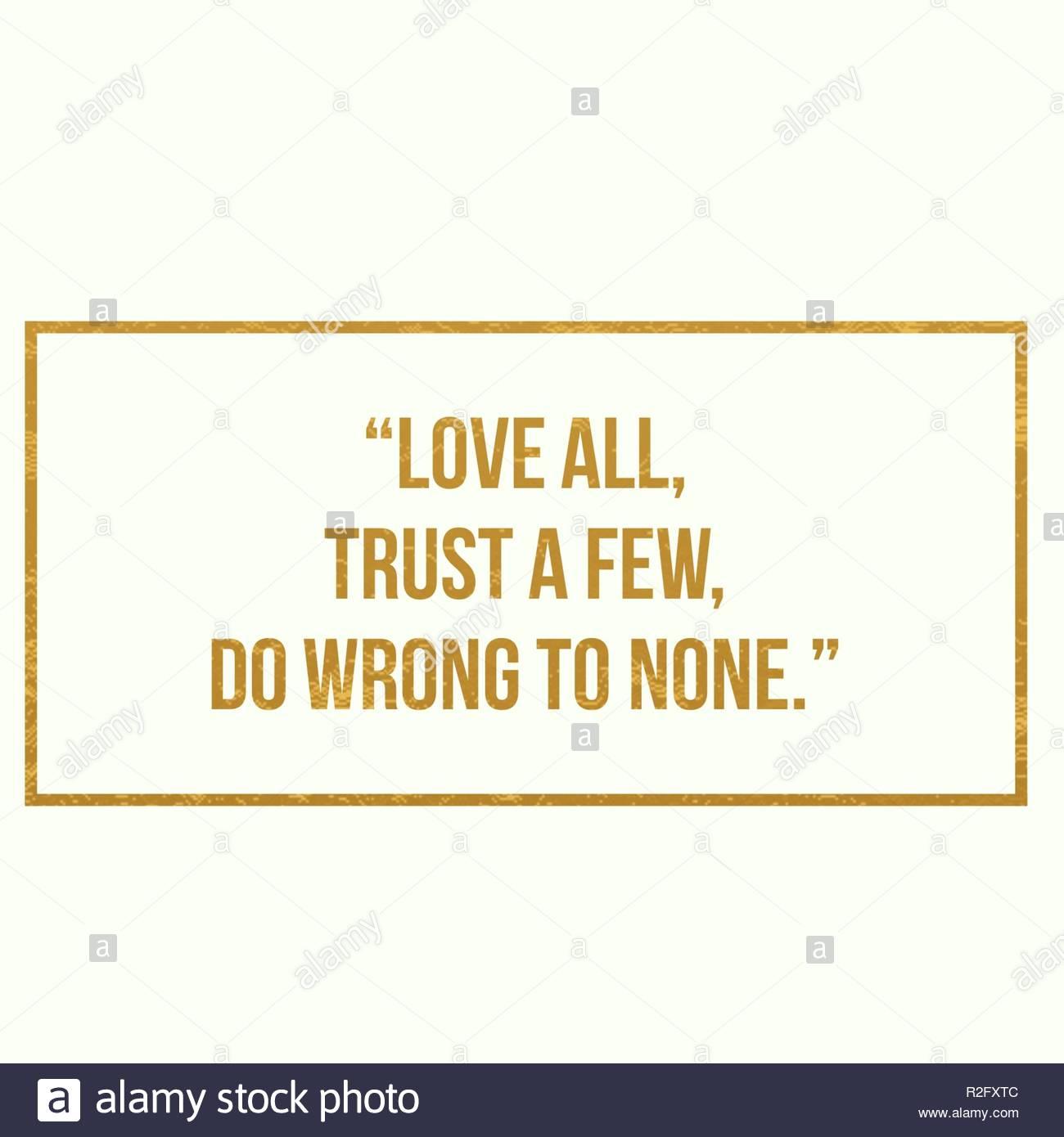 love all but trust a few