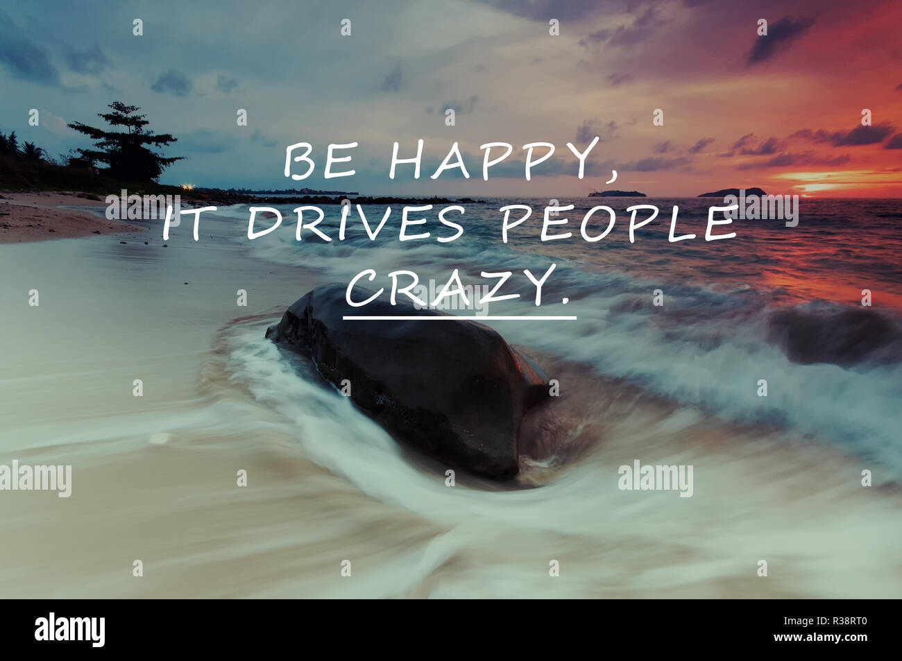 Inspirational Life Quotes Be Happy It Drives People Crazy Sunset