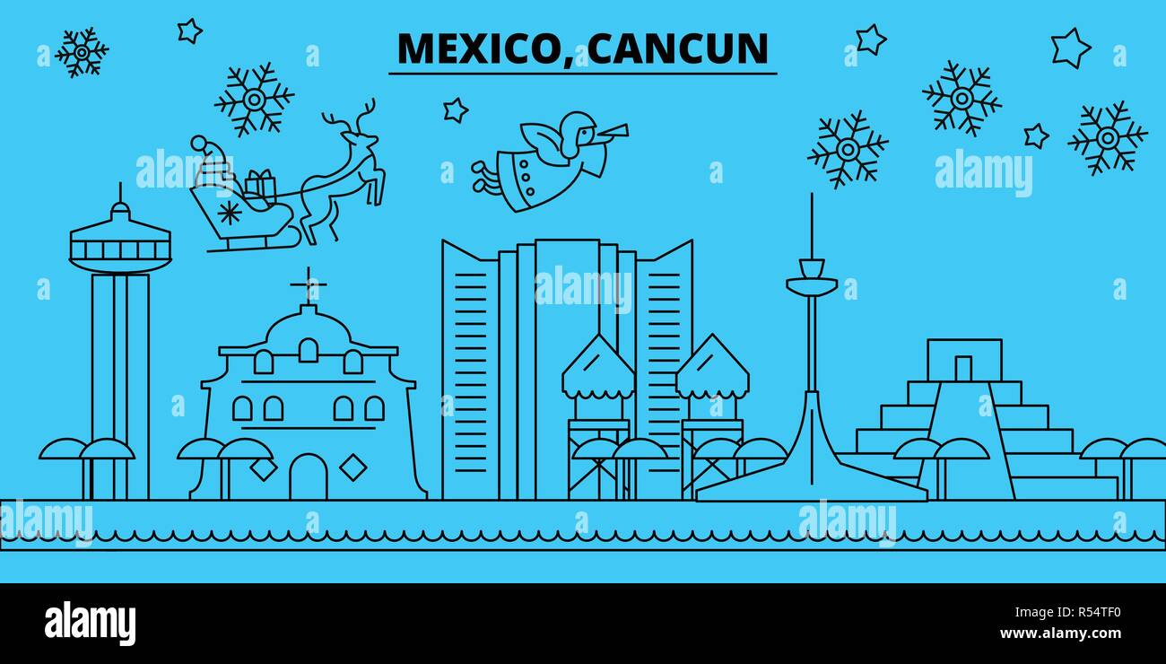 Mexico Cancun Winter Holidays Skyline Merry Christmas Happy New Year Decorated Banner With Santa Claus Mexico Cancun Linear Christmas City Vector Flat Illustration Stock Vector Image Art Alamy