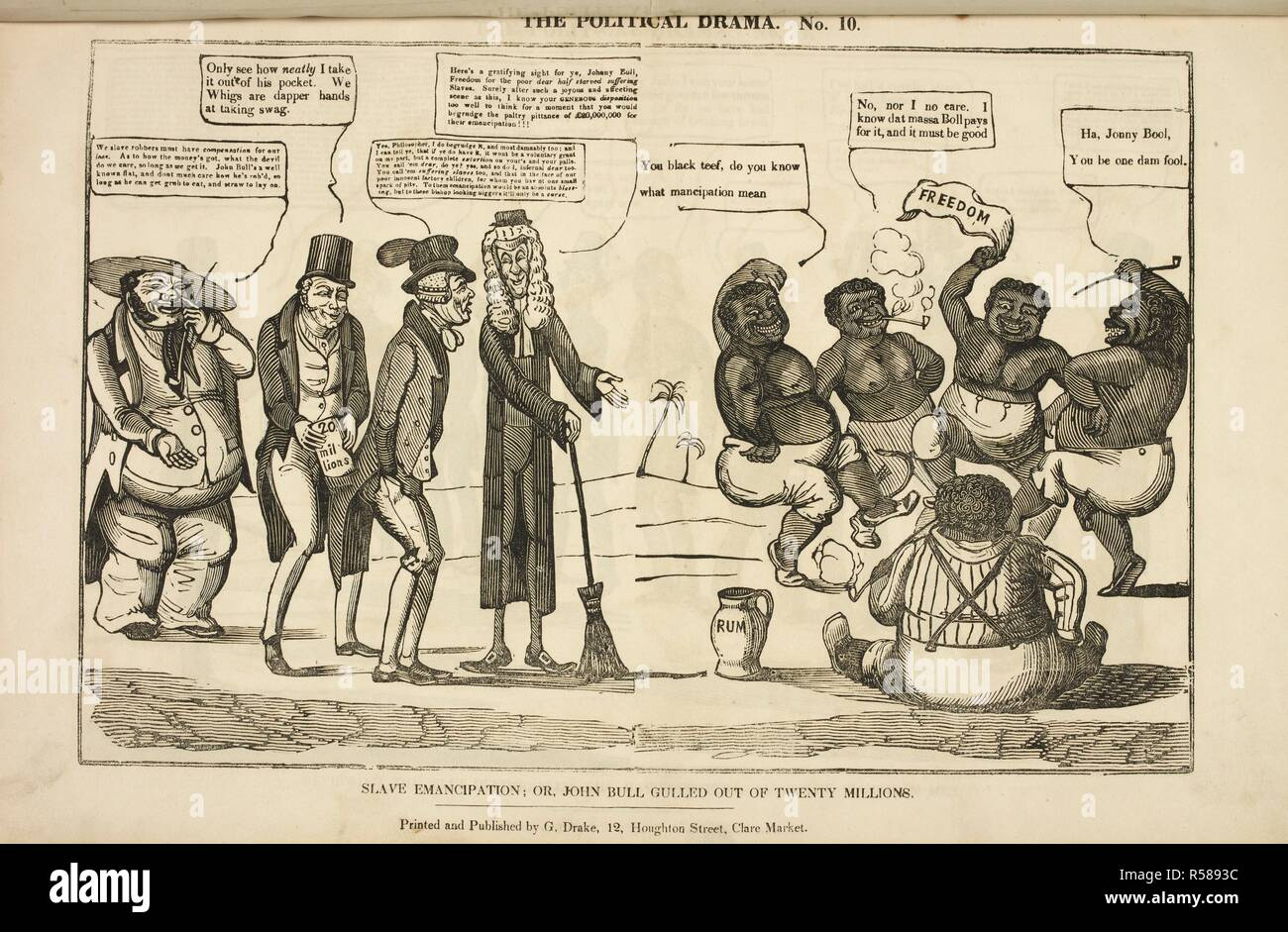Slave Emancipation; Or, John Bull Gulled Out Of Twenty Millions'.  A Whig politician takes a note for £20 million out of John Bull's pocket. From left to right are shown: A slave-owner; A Whig politician; John Bull; A 'philosopher', an abolitionist dressed in clerical garb and bewigged; and a group of slaves gathered around a jar of rum.  Three landowners asking for their compensation to a politician and a group of newly emancipated black slaves.    . The Political drama. [A series of caricatures.]. [London] : Printed and published by G. Drake, 12, Houghton Street, Clare Market, [1834-1835.]. - Stock Image