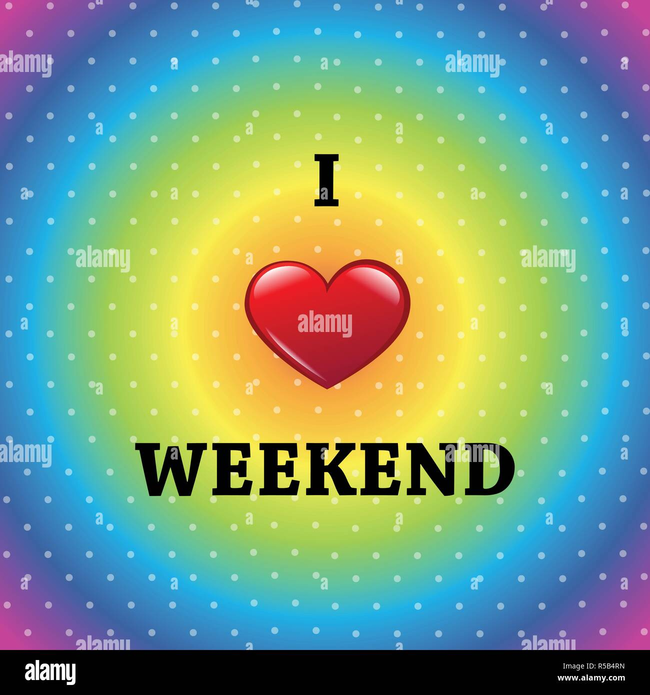 I love weekend colorful background vector illustration EPS10 - Stock Image
