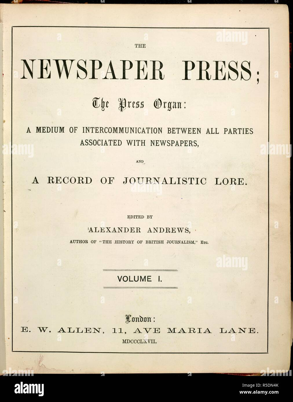 Title page of The Newspaper Press, volume 1. The Newspaper Press. vol. 1-6.. The Press organ: A medium of intercommunication between all parties associated with newspapers, and a record of journalistic lore. London, 1866-72. Source: P.P.6481.e. Language: English. - Stock Image