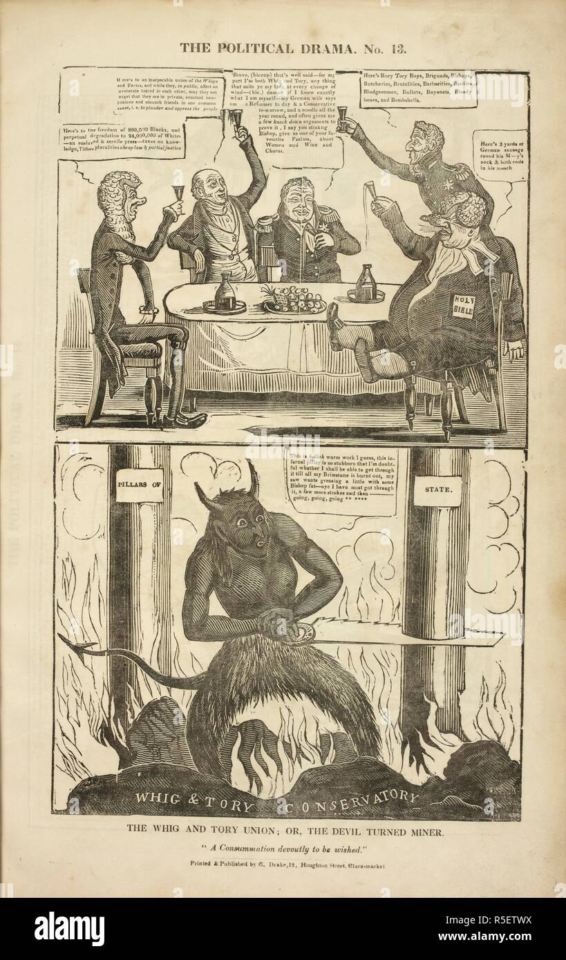 The Whig and Tory union; or, the devil, turned miner. The upper drawing shows a dinner party where Grey proposes a toast to the united aim of the Whigs and Tories, i.e. suppressing the people; the other diners, Brougham, King William IV; the Duke of Wellington and a bishop, raise their glasses in agreement, the King spilling his wine down his front. The lower drawing shows the devil in hell. The Political drama. [A series of caricatures.]. [London] : Printed and published by G. Drake, 12, Houghton Street, Clare Market, [1834-1835.]. Source: HS.74/1630 no.13. Author: Grant, Charles Jameson. - Stock Image