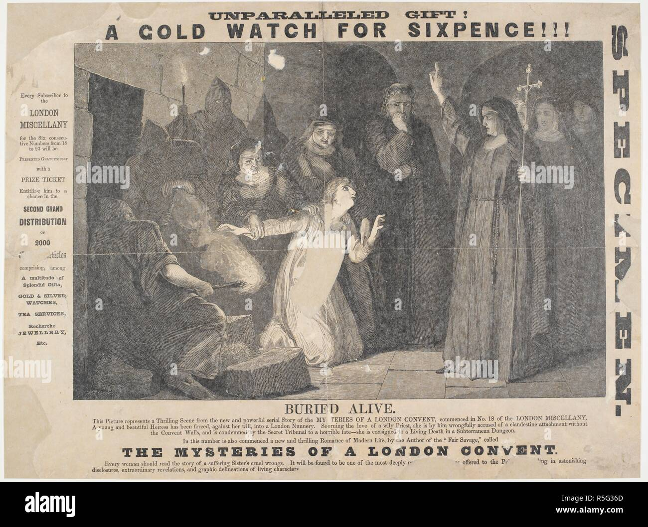 'Unparalled gift! A cold watch for sixpence!!! Buried alive. The story of a rich heiress forced against her will into a nunnery, and 'consigned to a living death in a subterranean dungeon'. One of a series of stories, 'the mysteries of a London convent.'. The London Miscellany. London, 1866. A poster. 1 sheet ; 38 x 51 cm. Source: HS.74/1069.(6.). - Stock Image