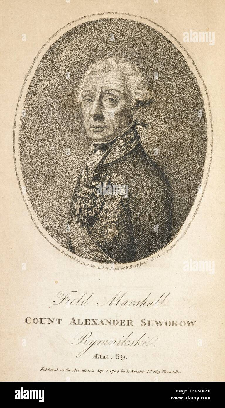 Field Marshal Count Alexander Suworow.' Alexander (Aleksandr) Vasilyevich (Vasilevich) Suvorov (1729-1800), Count Suvorov of Rymnik. Highly regarded General of the Russian empire. . [Versuch einer Kriegsgeschichte des General-Feldmarschall Graf Rymnikski.] History of the Campaigns of Count Alexander Suworow Rymnikski ... with a preliminary sketch of his private life and character. Translated from the German. [With a portrait of Suvorov.]. London : J. Wright, 1799. Source: 1055.d.16 frontispiece portrait. Author: ANTHING, FRIEDRICH. - Stock Image
