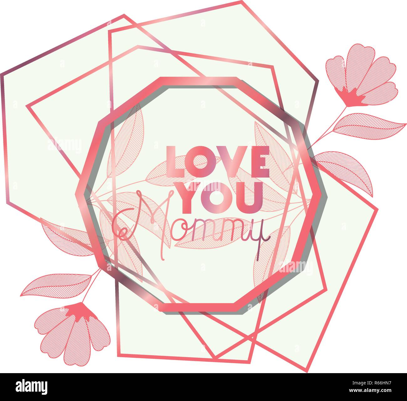 love you mommy with pink frame hexagon - Stock Image
