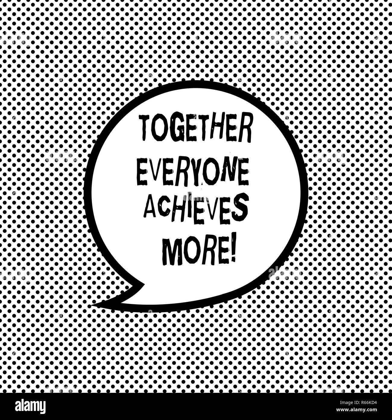 Handwriting text writing Together Everyone Achieves More. Concept meaning Teamwork gives better final results Blank Speech Bubble Sticker with Border  - Stock Image