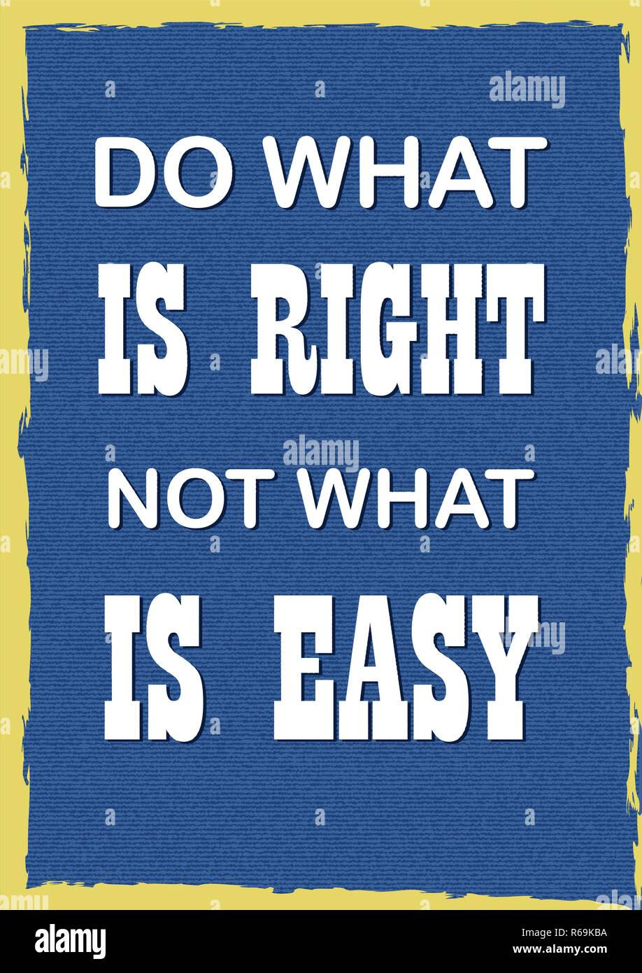 Inspiring Motivation Quote Do What Is Right Not What Is Easy Vector