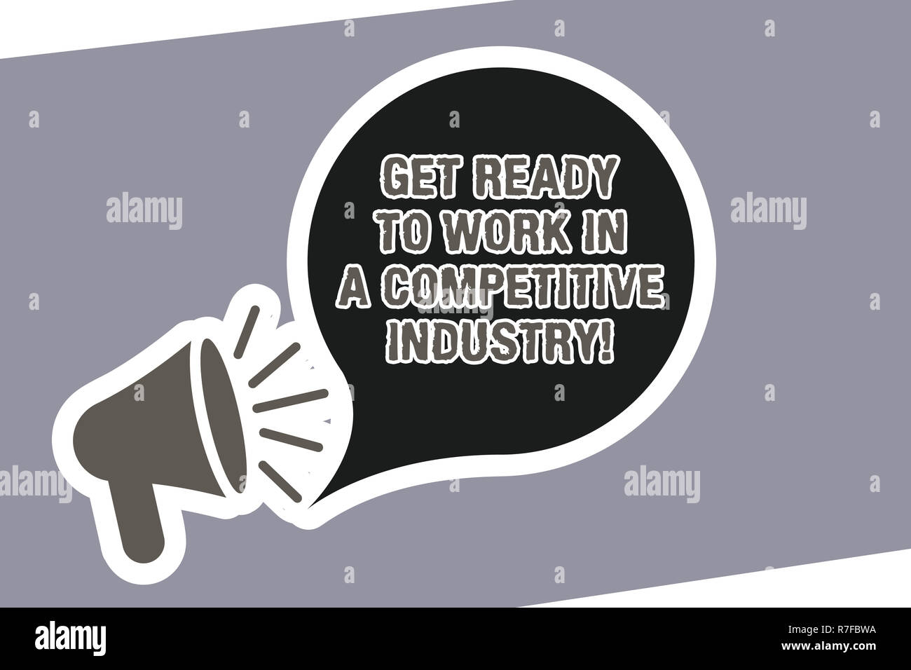 Text sign showing Get Ready To Work In A Competitive Industry