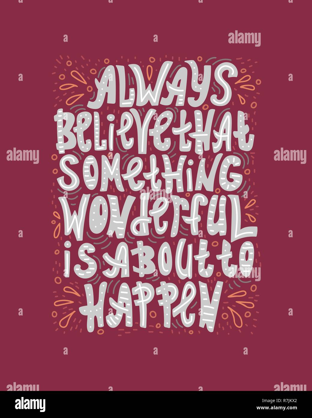 Doodle lettering quote - Always believe that something wonderful is about to happen. - Stock Vector