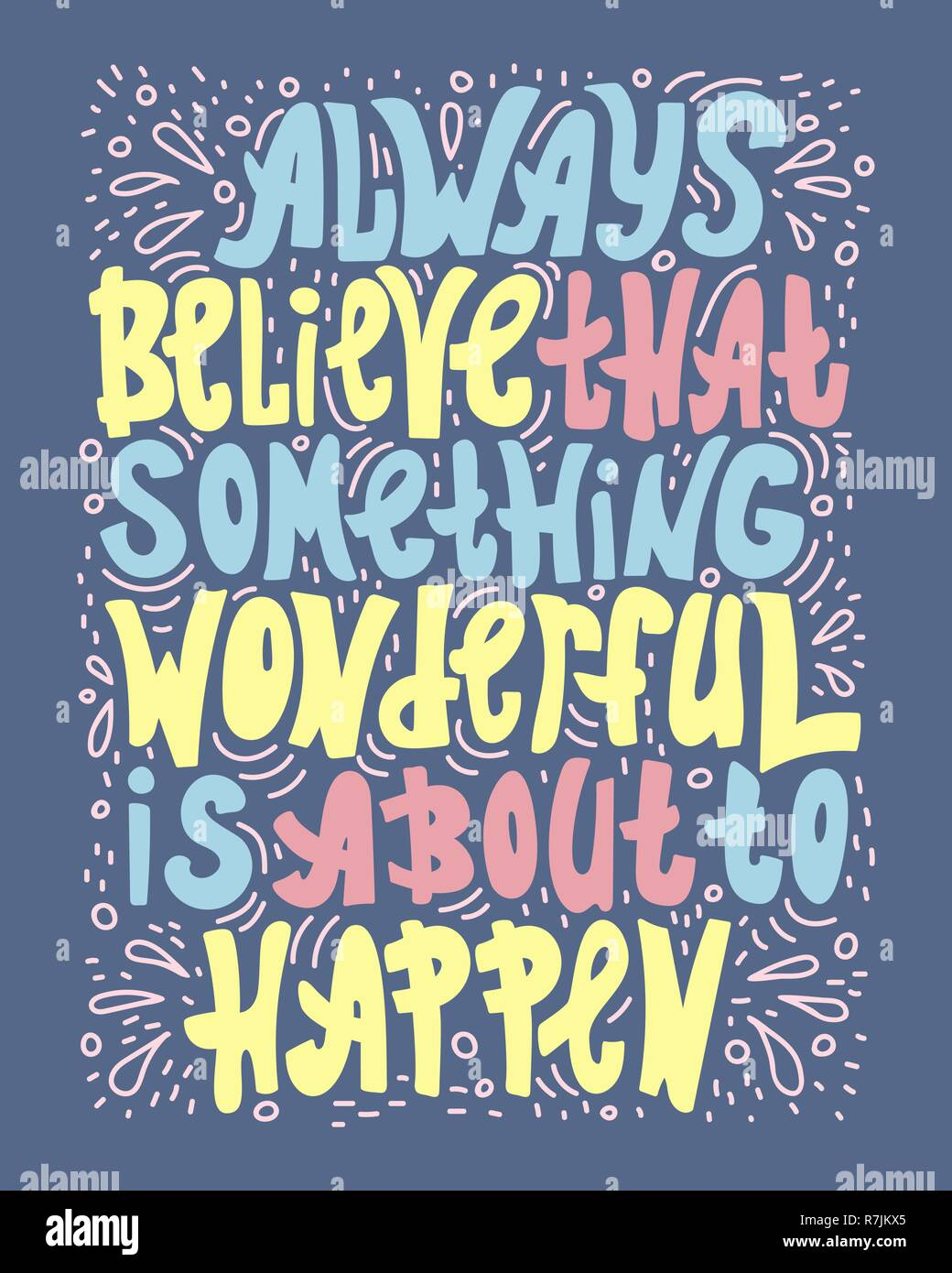 Illustrated hand drawn quote - Always believe that something wonderful is about to happen. - Stock Vector