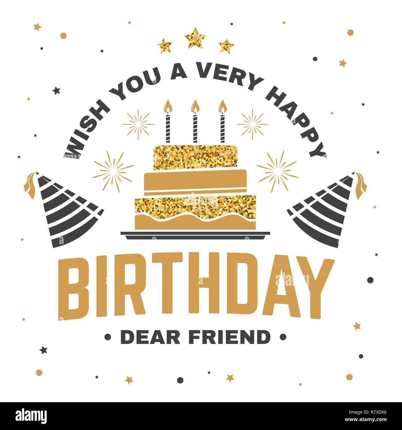Wish You A Very Happy Birthday Dear Friend Badge Sticker Card With Hat Firework And Cake Candles Vector Vintage Typographic Design For