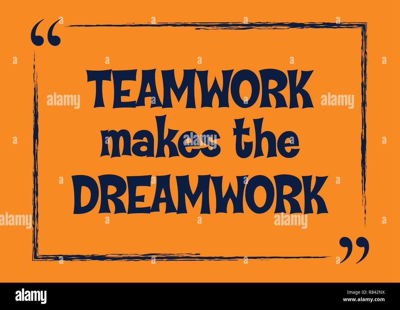 Teamwork makes the dreamwork Vector illustration concept - Stock Vector