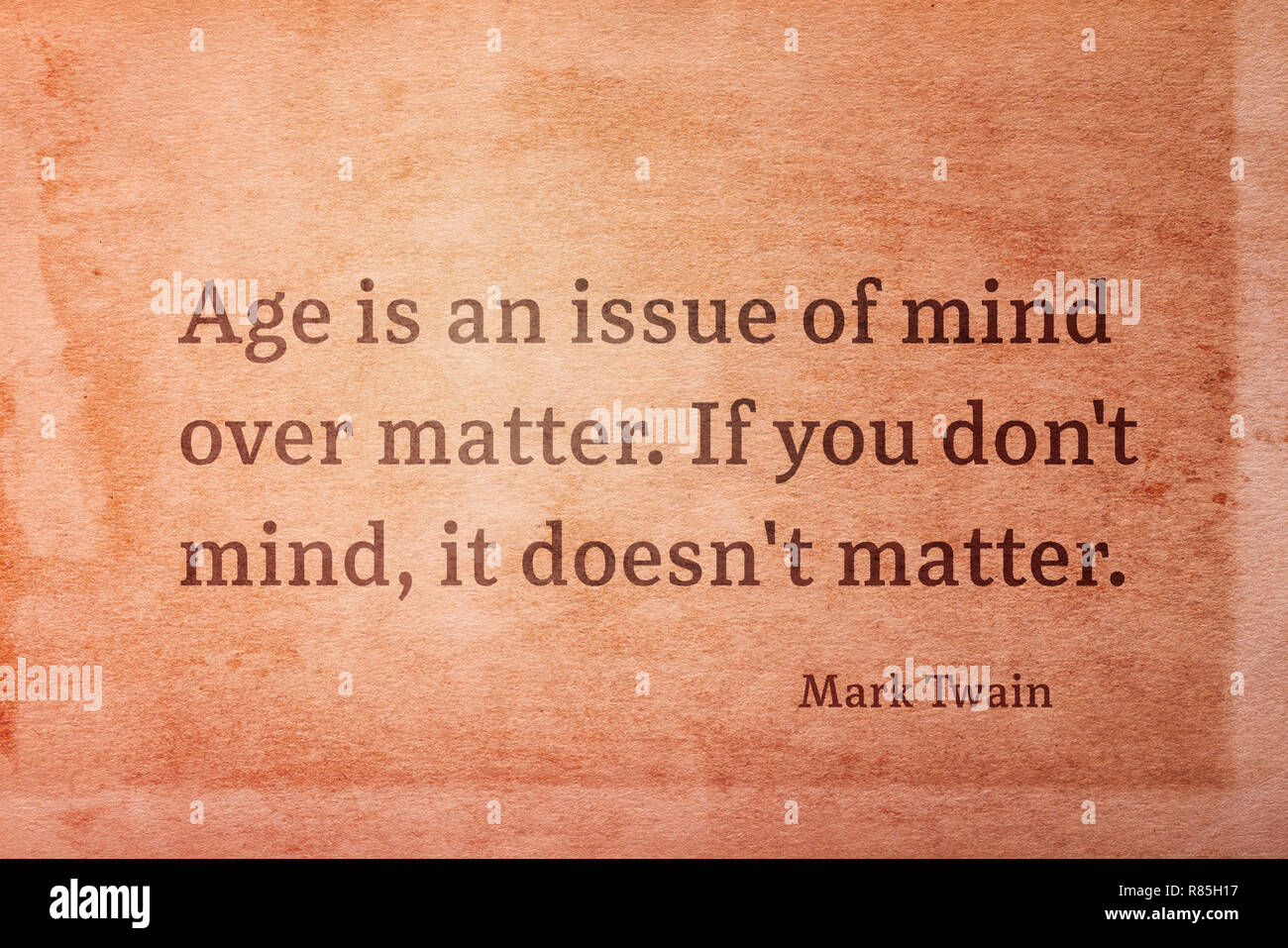 Age Is An Issue Of Mind Over Matter Famous American Writer Mark