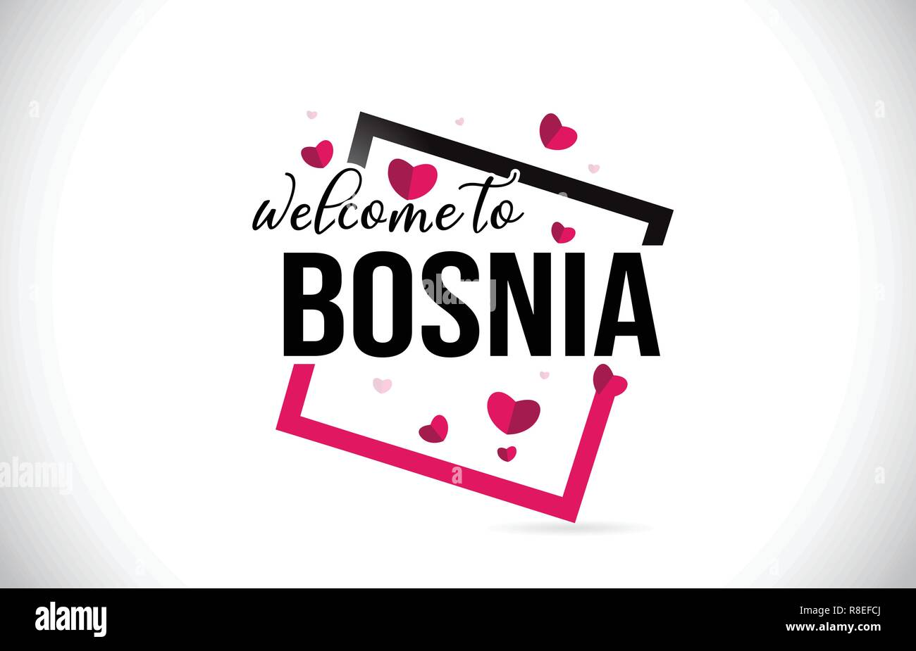 Bosnia Welcome To Word Text with Handwritten Font and  Red Hearts Square Design Illustration Vector. - Stock Vector