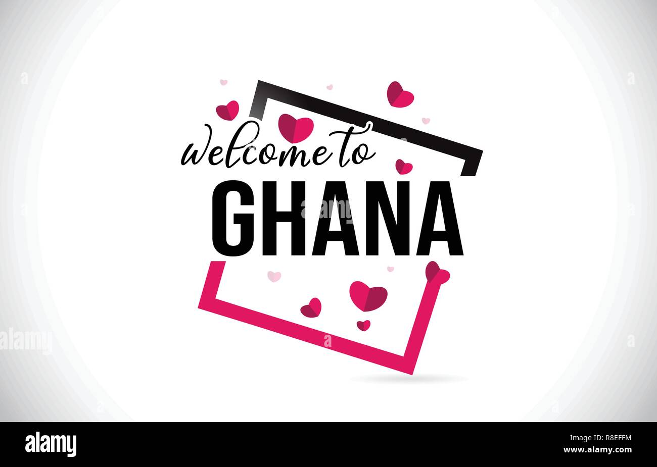 Ghana Welcome To Word Text with Handwritten Font and  Red Hearts Square Design Illustration Vector. - Stock Vector