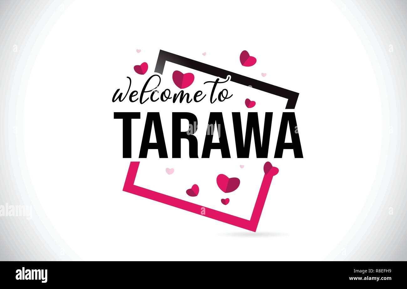 Tarawa Welcome To Word Text with Handwritten Font and  Red Hearts Square Design Illustration Vector. - Stock Image