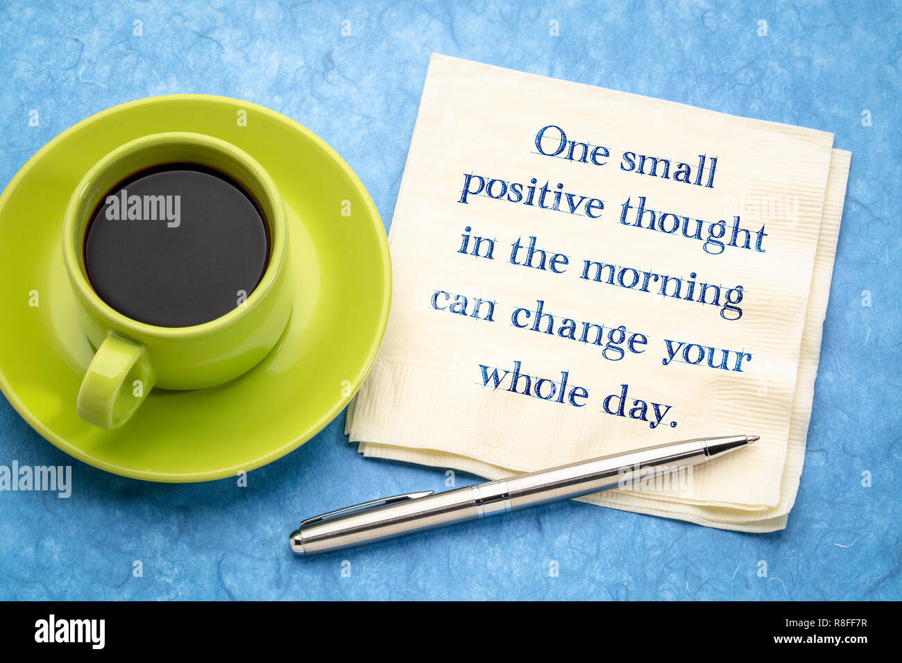 One Small Positive Thought In The Morning Can Change Your Whole Day Inspirational Handwriting On A Napkin With A Cup Of Coffee Stock Photo Alamy