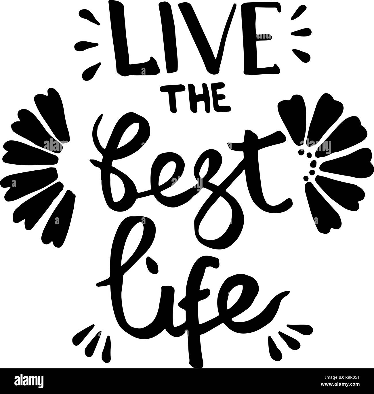 Live the best life handwriting monogram calligraphy phrase poster graphic desing black and white engraved ink art