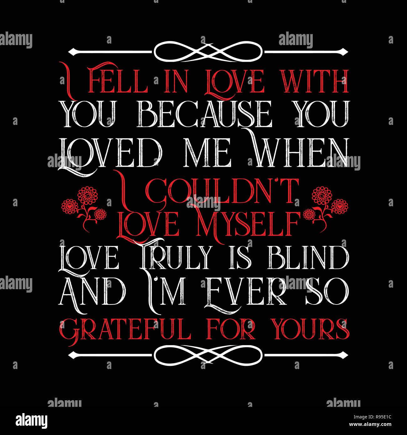 Love Quote I Fell In Love With You Because You Loved Me Stock