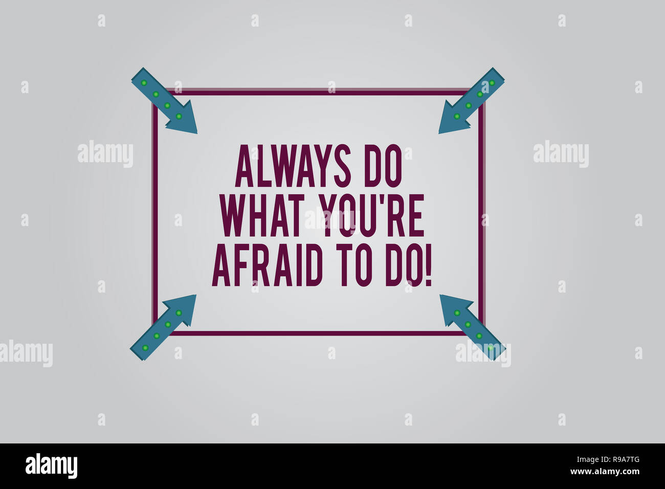 Writing note showing Always Do What You Re Afraid To Do. Business photo showcasing Overcome your fear Challenge motivation Square Outline with Corner  - Stock Image