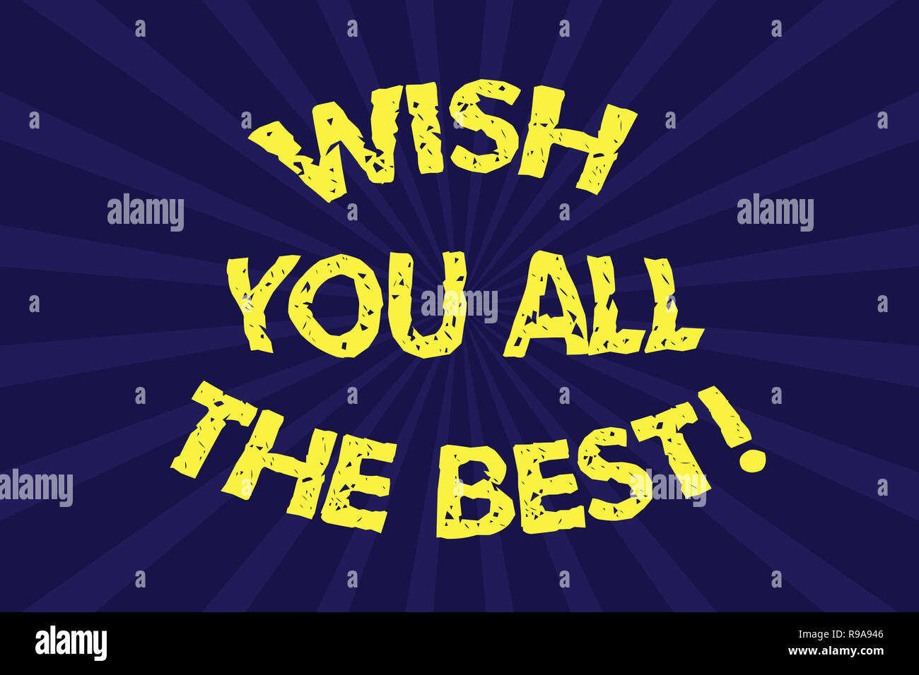Writing Note Showing Wish You All The Best Business Photo Showcasing Special Wishes Have A Good Fortune Lucky Life Halftone Sunburst Beam Explo