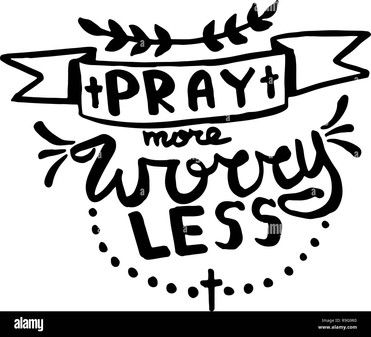 Pray more worry less handwriting monogram calligraphy. Phrase poster graphic desing. Engraved ink art vector. - Stock Image