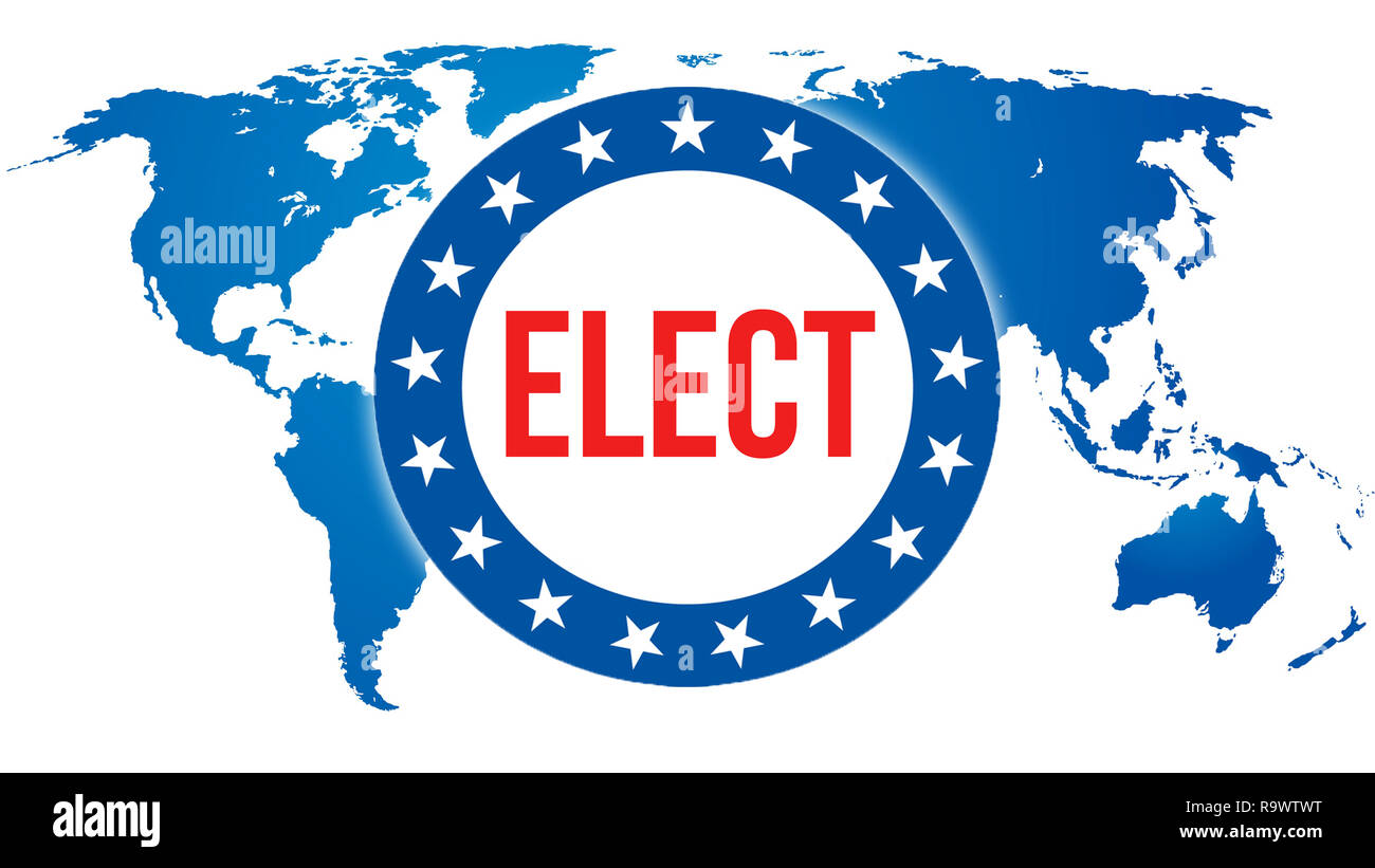 elect on a World background, 3D rendering. World country map as political background concept. Voting, Freedom Democracy, elect concept. elect and Pres - Stock Image