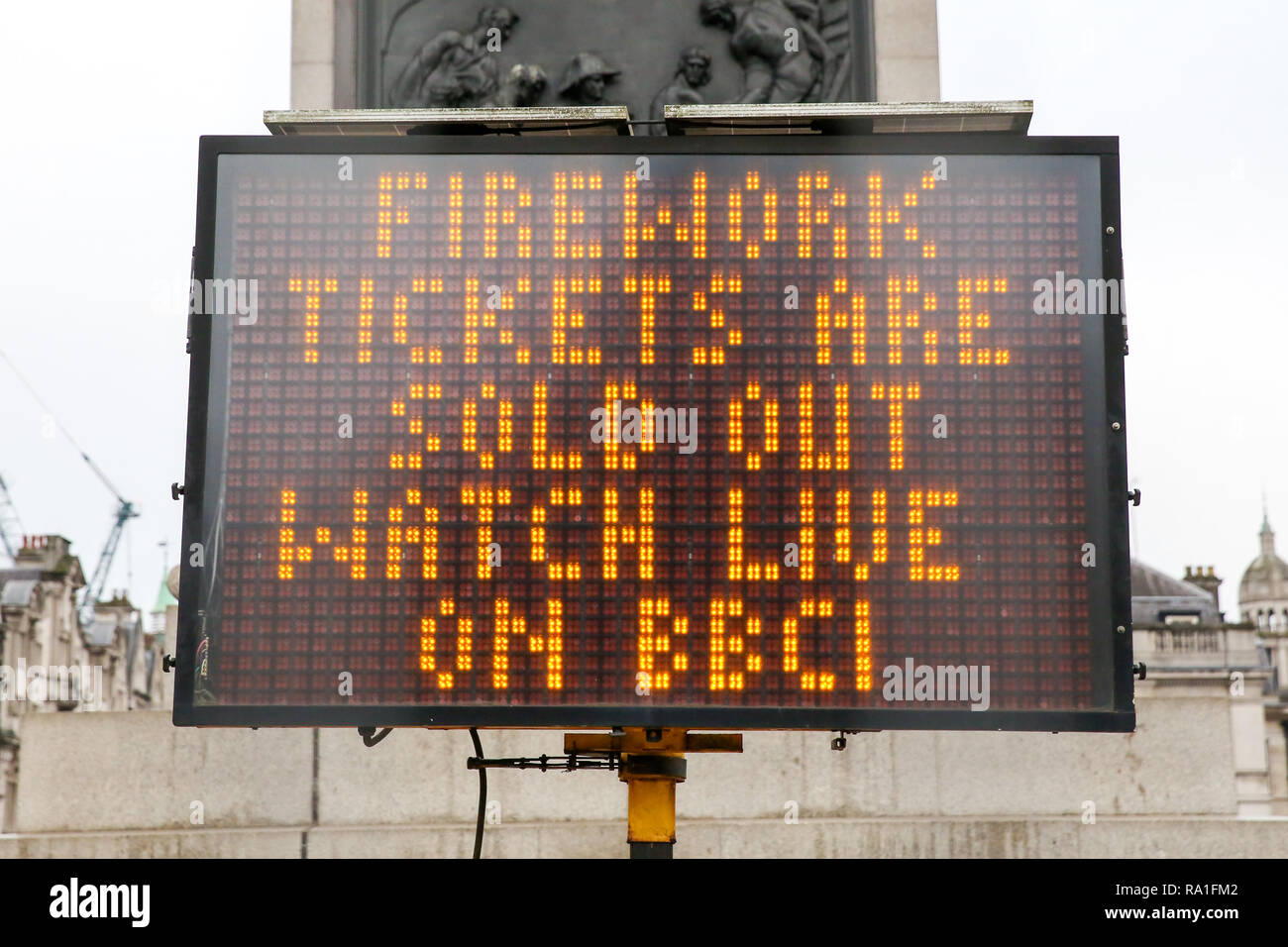 London, UK. 30 December 2018.   A sign saying 'Firework tickets are sold out watch live on BBC1' in Trafalgar Square, ahead of New Year celebrations.   Credit: Dinendra Haria/Alamy Live News - Stock Image