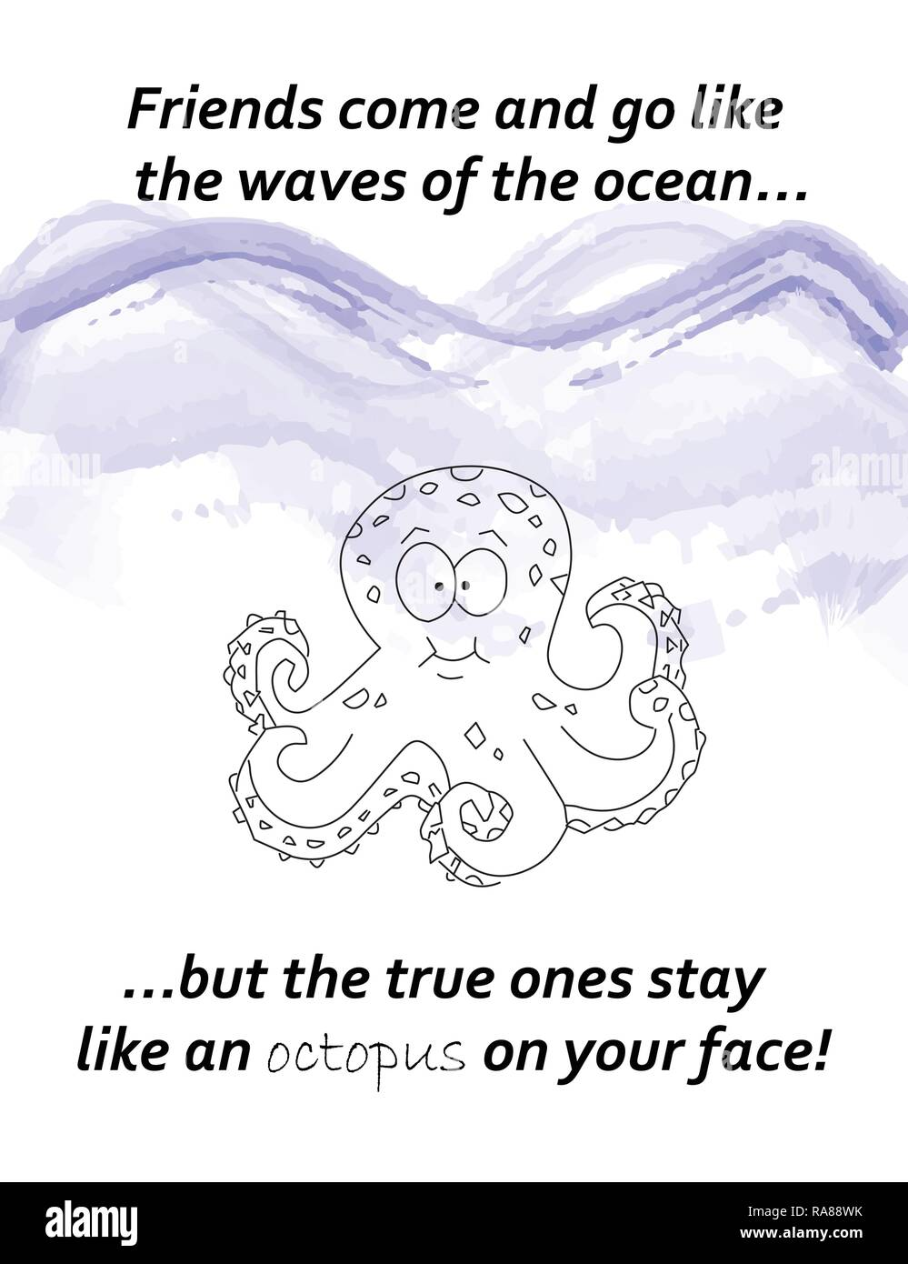 friends come and go like the waves - friend quote - octopus ...