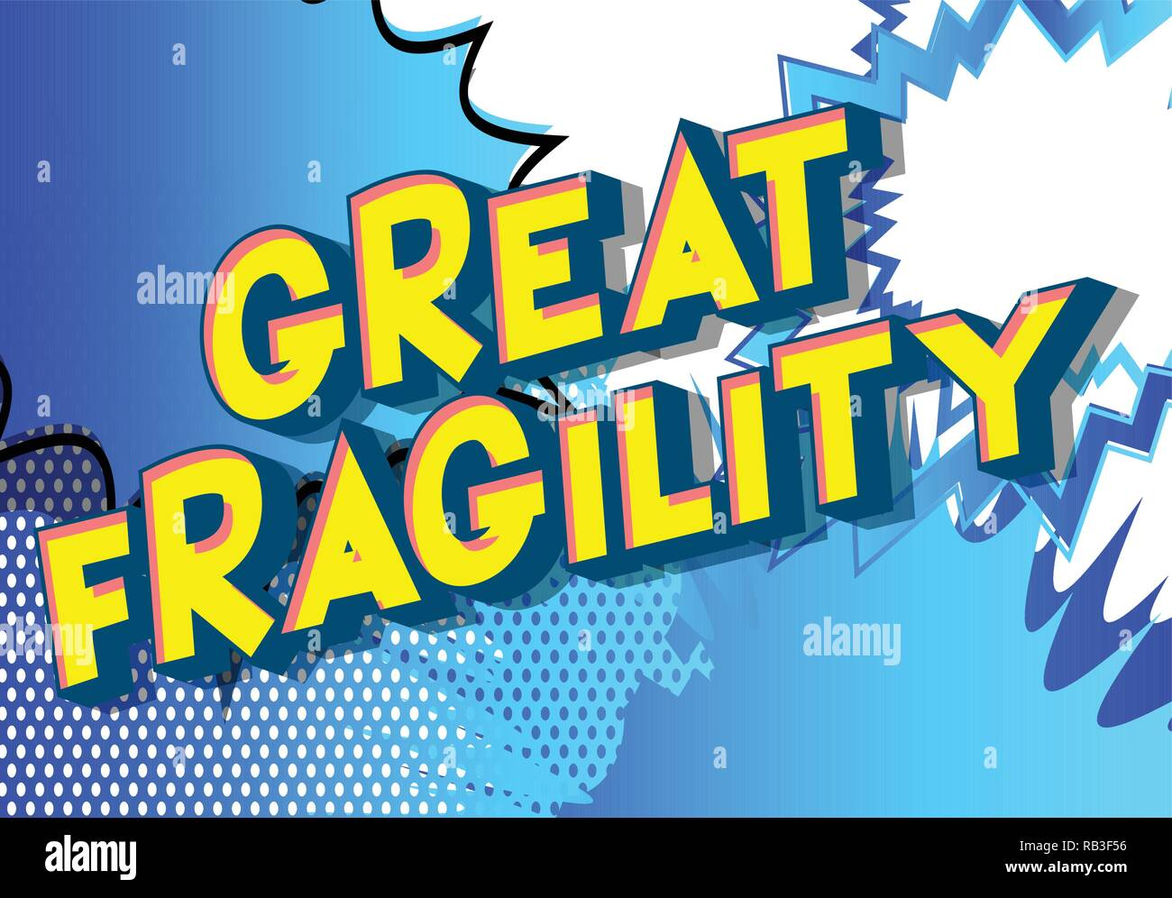 Great Fragility - Vector illustrated comic book style phrase on abstract background. - Stock Vector